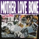 Mother Love Bone :Mother Love Bone