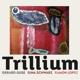 Guse,Gerard/Schwarz,Gina/Lopez,Ramon :Trillium
