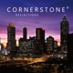 Cornerstone :Reflections