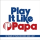 Various :Play It Like Papa