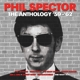 Spector,Phil :Anthology 1957-62