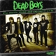 Dead Boys :Still Snotty: Young Loud And Snotty At 40