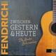 Fendrich,Rainhard :Zwischen Gestern & Heute-Die Ultimative Liedersa