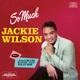 Wilson,Jackie :So Much+Jackie Sings The Blues