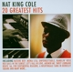 Cole,Nat King :20 Greatest Hits