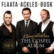 The FAB 3 (Flaata,Paal/Ackles,Stephan/Busk,Vida :A Thing Called Love-The Gospel Album