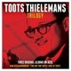 Thielemans,Toots :Trilogy