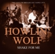 Howlin' Wolf :Shake For Me/Radio Broadcast 1975