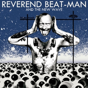 Reverend Beat-Man And The New Wave
