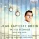 Robin,Jean-Baptiste :Fantaisie Mecanique
