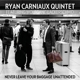 Carniaux,Ryan Quintet & Lackerschmid,Wolfgang :Never leave your baggage unattended