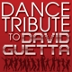 GUETTA,David TRIBUTE :Dance Tribute to David Guetta