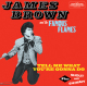Brown,James & The Famous Flames :Tell Me What You'r Gonna Do/+