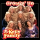 Kelly Family,The :Growin' Up