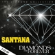 Santana :Diamonds Are Forever
