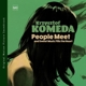 Komeda,Krzysztof :People Meet And Sweet Music Fills The Heart