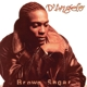 D'Angelo :Brown Sugar-20th Anniversary (Back To Black)