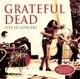 Grateful Dead :Live in Concert