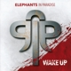 Elephants In Paradise :Wake Up