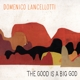 Lancellotii,Domenico :The Good Is A Big God