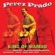 Prado,Perez :King Of Mambo