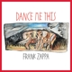 Zappa,Frank :Dance Me This