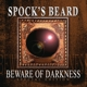 Spock's Beard :Beware Of The Darkness (Special Edition)
