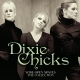 Dixie Chicks :Wide Open Spaces-The Dixie Chicks Collections