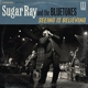 Sugar Ray & The Bluetones :Seeing Is Believing