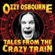 Osbourne,Ozzy :Tales From The Crazy Train
