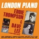 Thompson,Eddie/Lee,Dave :London Piano