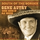 Autry,Gene :South of the Border