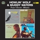 Waters,Muddy & Howlin' Wolf :4 Classic Albums
