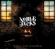 Noble Jacks :What The Hammer