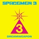 Spacemen 3 :Dreamweapon