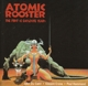 Atomic Rooster :The First 10 Explosive Years