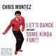Montez,Chris :Let's Dance & Have Some Kinda Fun