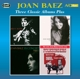 Baez,Joan :Three Classic Albums Plus