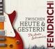 Fendrich,Rainhard :Zwischen heute & gestern - Die ultimative Liedersa