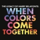 Belafonte,Harry :The Legacy of Harry Belafonte: When Colors Come To