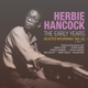 Hancock,Herbie :The Early Years: Selected Recordings 1961-62
