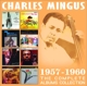 Mingus,Charles :The Complete Albums Collection: 1957-1960