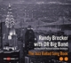 Brecker,Randy With DR Big Band :The Jazz Ballad Song Book
