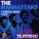 Manhattans,The :I Kinda Miss You-The Anthology Columbia Years