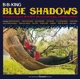 King,B.B. :Blue Shadows-Underrated Kent Recordings,1958