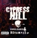 Cypress Hill :Unreleased & Revamped