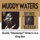Waters,Muddy :Muddy 'Mississippi' Waters Live/King Bee