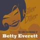 Everett,Betty :Killer Diller-The Early Recordings of Betty Ever