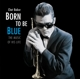 Baker,Chet :Born To Be Blue-The Music Of His Life