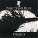 Pink Turns Blue :Phoenix